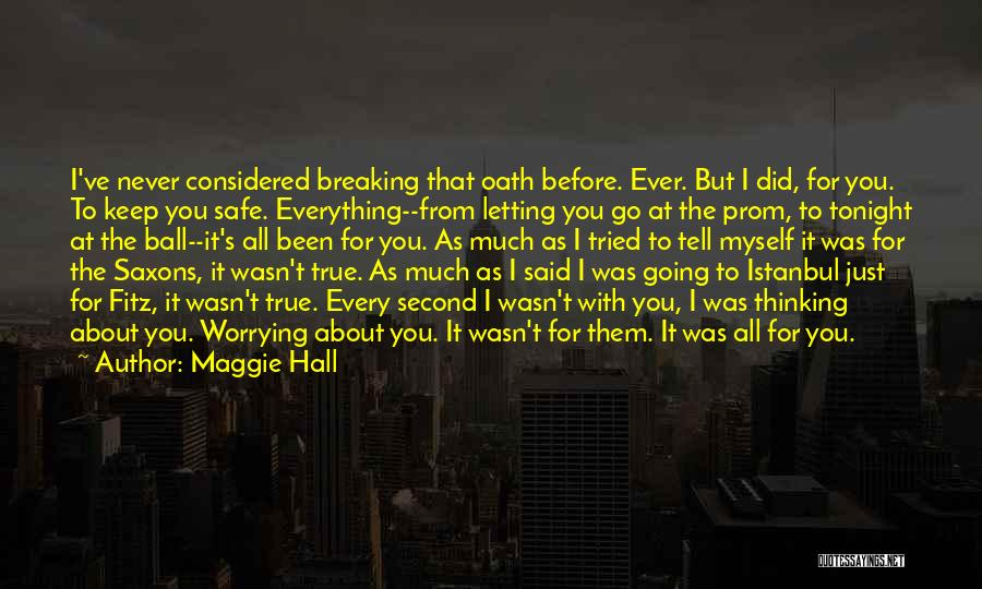 Prom Quotes By Maggie Hall