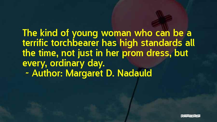 Prom Quotes By Margaret D. Nadauld