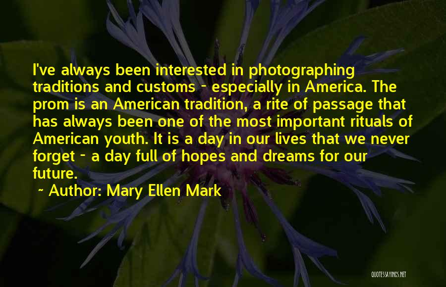 Prom Quotes By Mary Ellen Mark