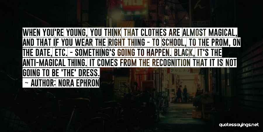 Prom Quotes By Nora Ephron