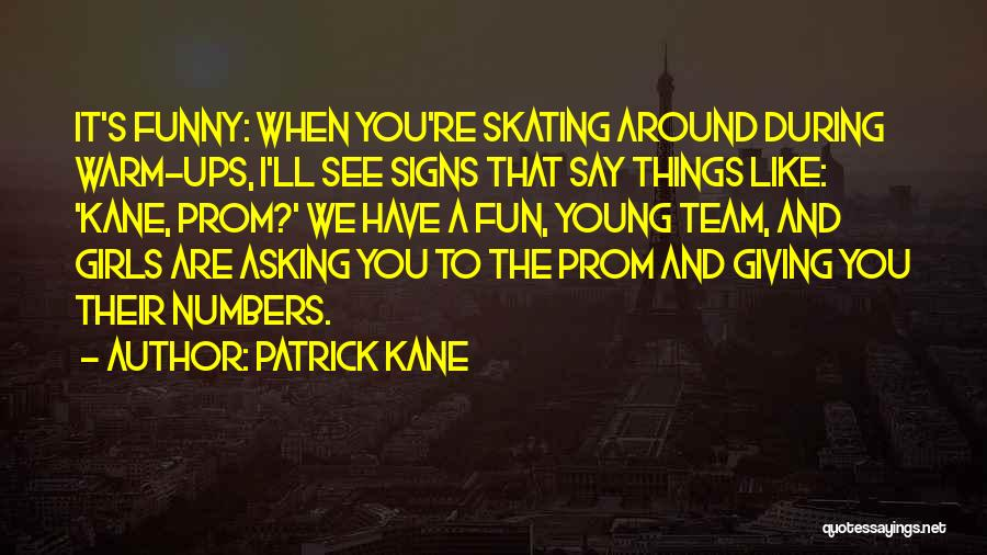 Prom Quotes By Patrick Kane