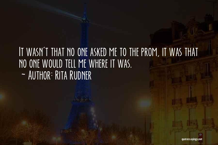Prom Quotes By Rita Rudner