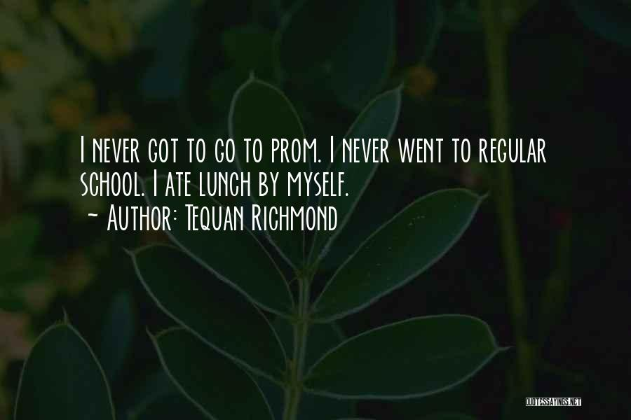 Prom Quotes By Tequan Richmond