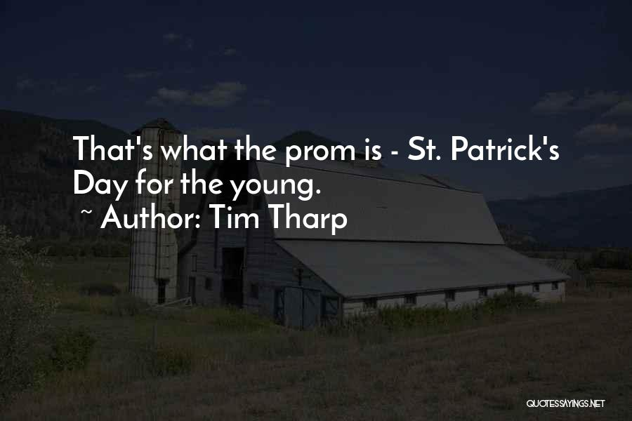 Prom Quotes By Tim Tharp