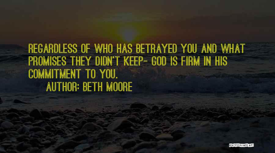 Promise To You Quotes By Beth Moore