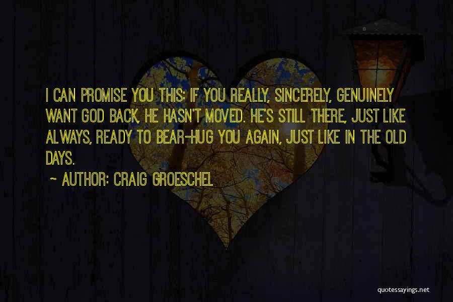 Promise To You Quotes By Craig Groeschel