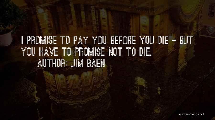 Promise To You Quotes By Jim Baen