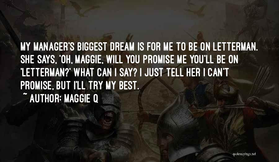 Promise To You Quotes By Maggie Q