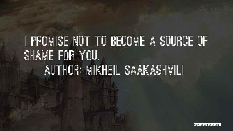 Promise To You Quotes By Mikheil Saakashvili