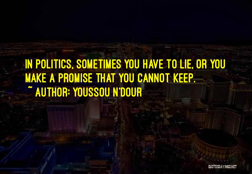 Promise To You Quotes By Youssou N'Dour