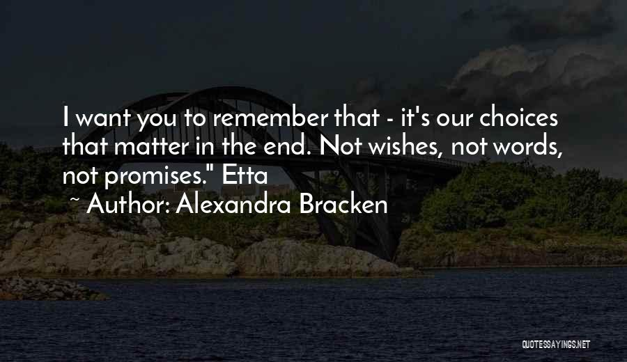 Promises Are Just Words Quotes By Alexandra Bracken