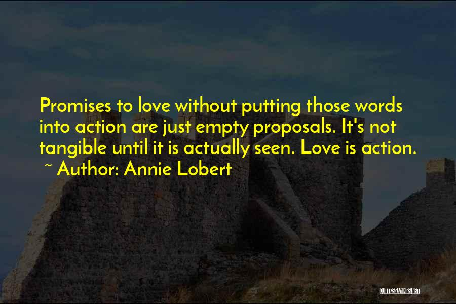 Promises Are Just Words Quotes By Annie Lobert