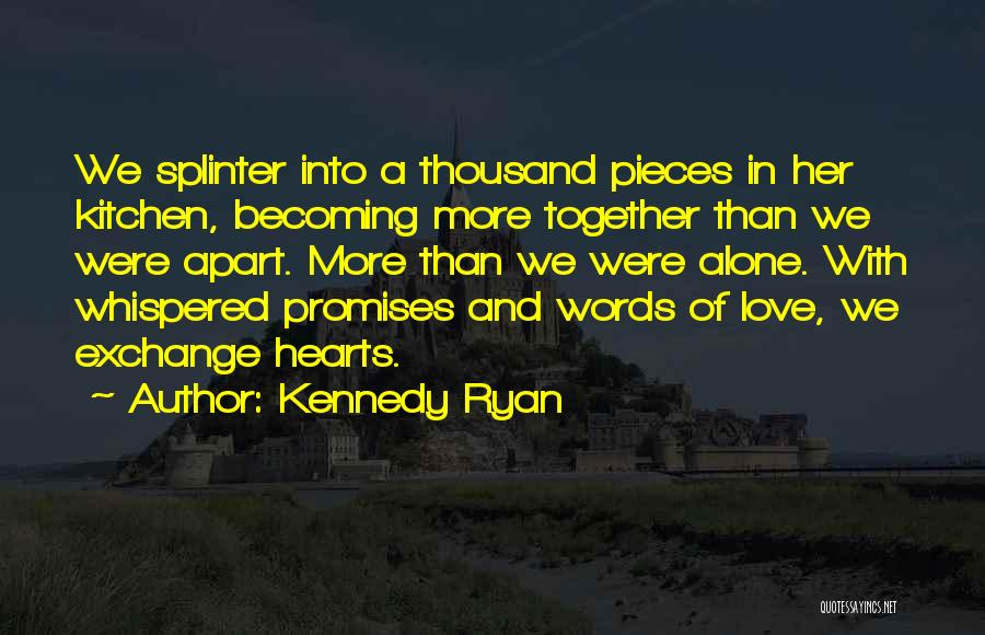 Promises Are Just Words Quotes By Kennedy Ryan