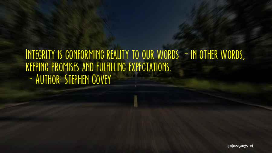 Promises Are Just Words Quotes By Stephen Covey