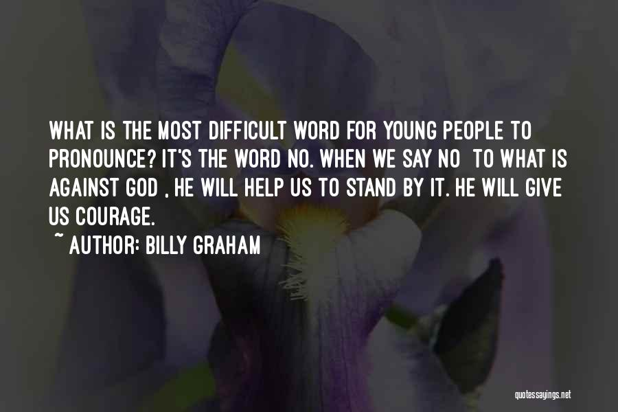 Pronounce Quotes By Billy Graham