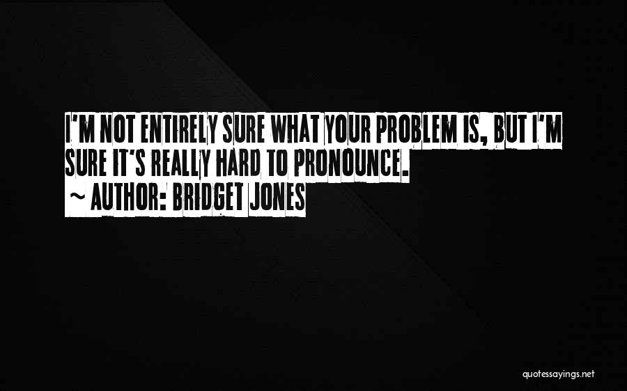 Pronounce Quotes By Bridget Jones