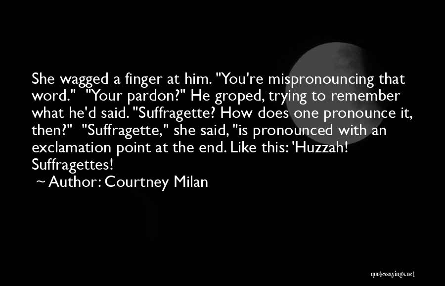 Pronounce Quotes By Courtney Milan