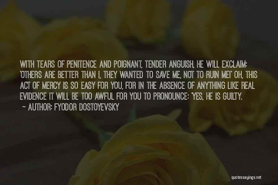 Pronounce Quotes By Fyodor Dostoyevsky