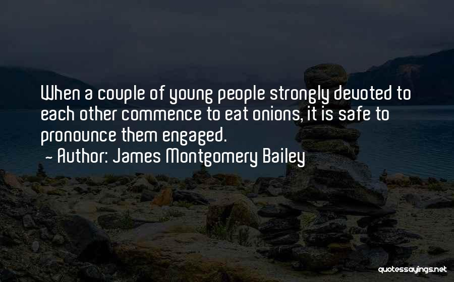 Pronounce Quotes By James Montgomery Bailey