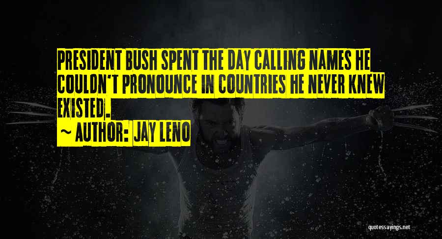 Pronounce Quotes By Jay Leno