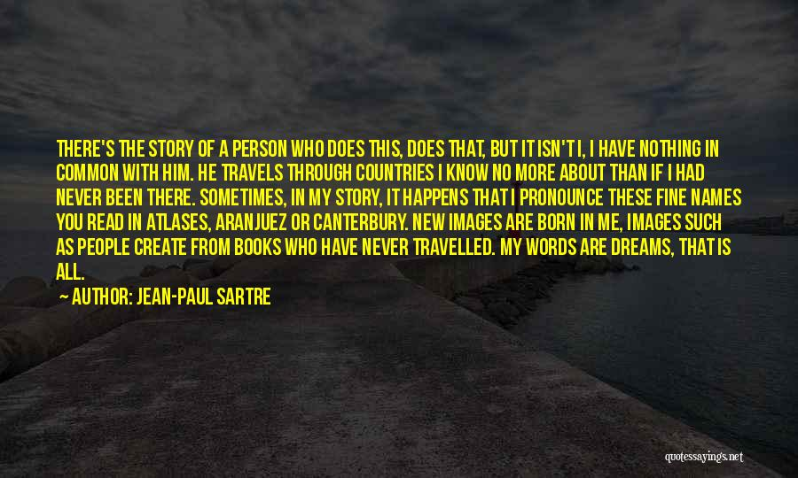 Pronounce Quotes By Jean-Paul Sartre