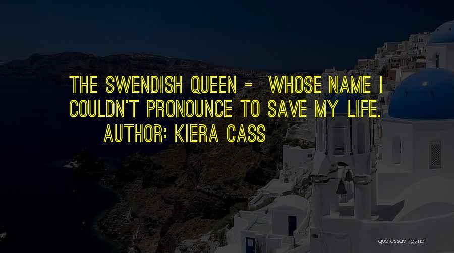 Pronounce Quotes By Kiera Cass