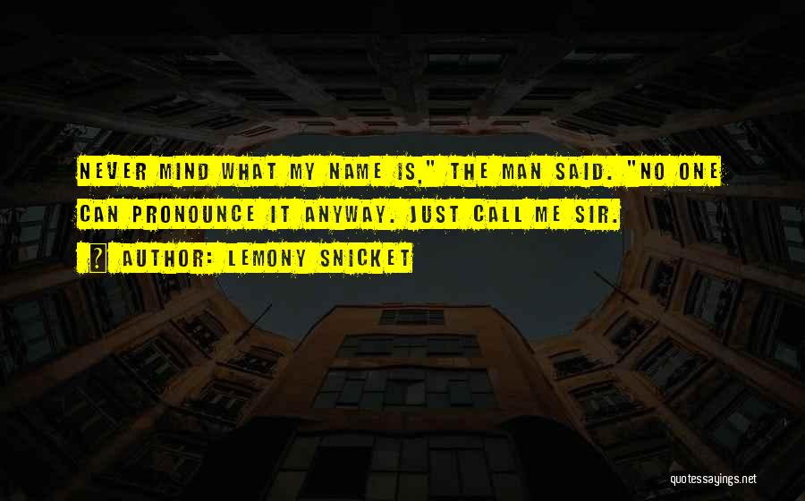 Pronounce Quotes By Lemony Snicket