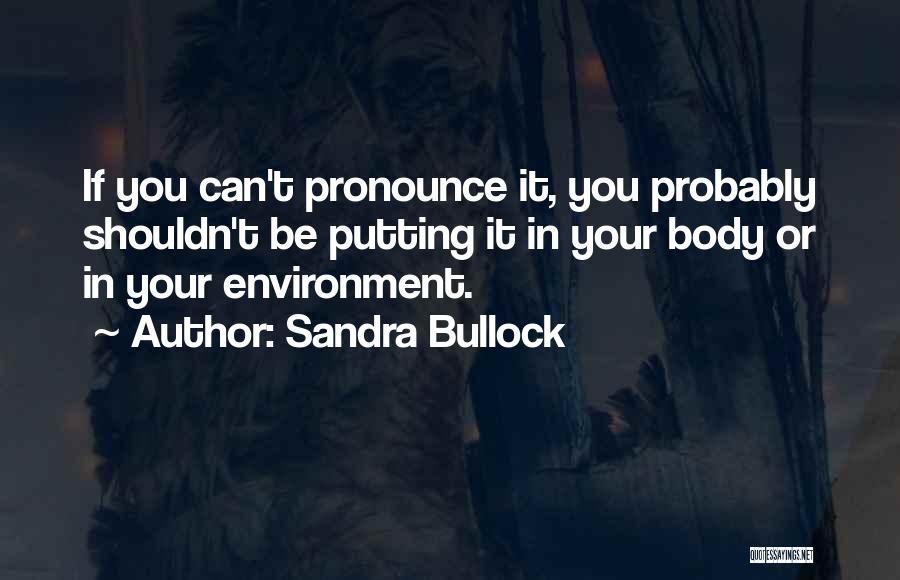 Pronounce Quotes By Sandra Bullock