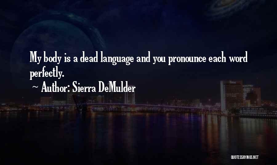 Pronounce Quotes By Sierra DeMulder