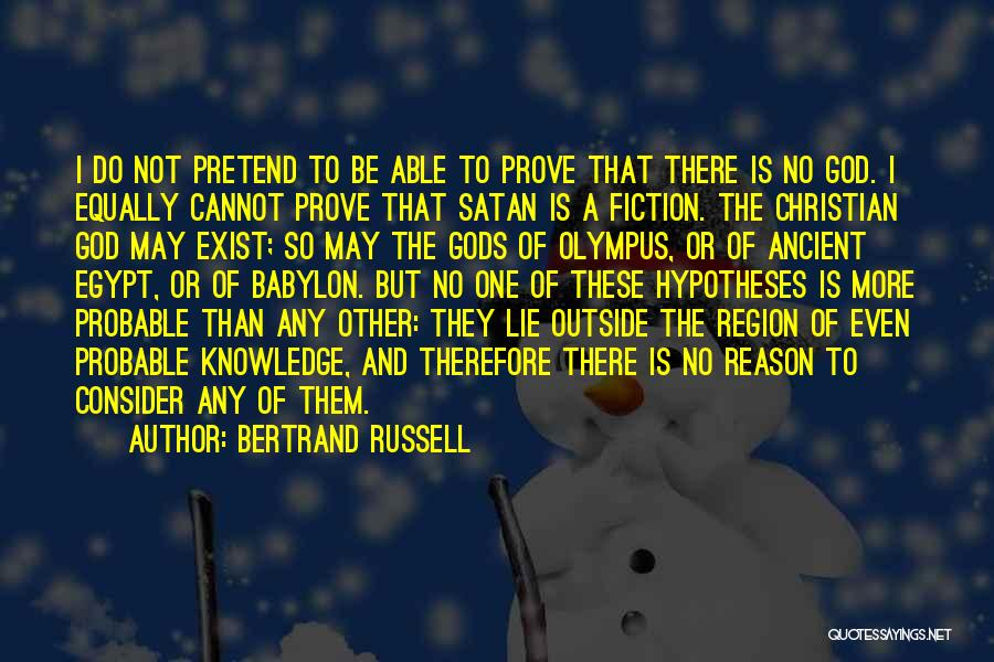 Proof That God Exist Quotes By Bertrand Russell