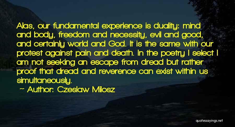 Proof That God Exist Quotes By Czeslaw Milosz