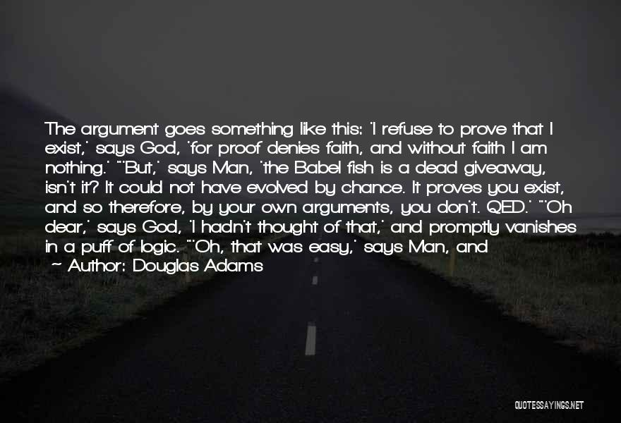 Proof That God Exist Quotes By Douglas Adams