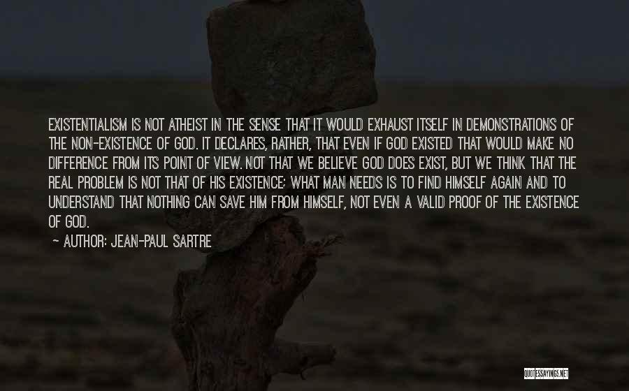 Proof That God Exist Quotes By Jean-Paul Sartre