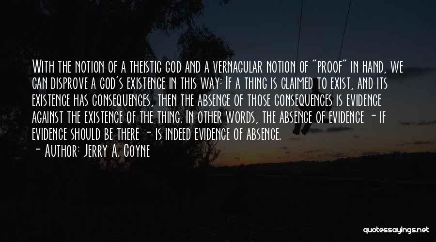 Proof That God Exist Quotes By Jerry A. Coyne