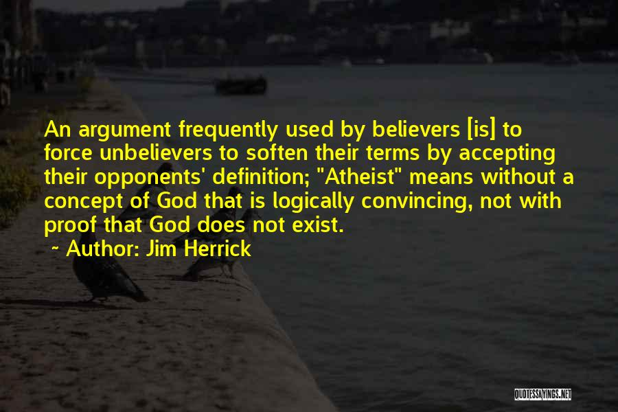 Proof That God Exist Quotes By Jim Herrick