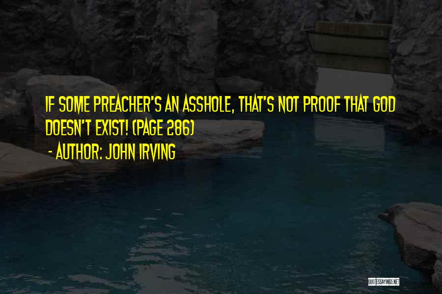 Proof That God Exist Quotes By John Irving