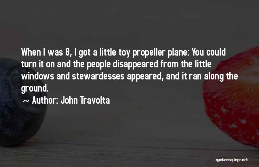 Propeller Quotes By John Travolta