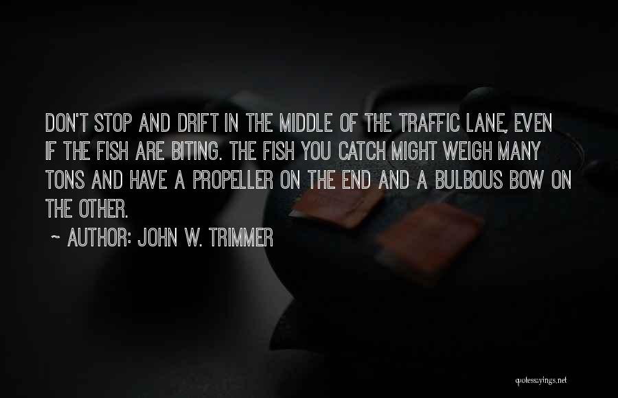 Propeller Quotes By John W. Trimmer