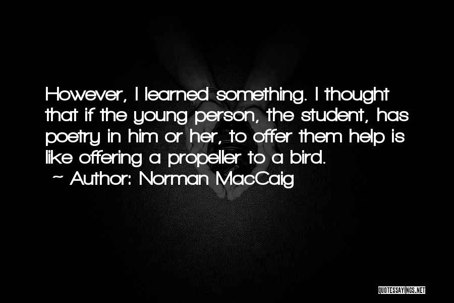 Propeller Quotes By Norman MacCaig