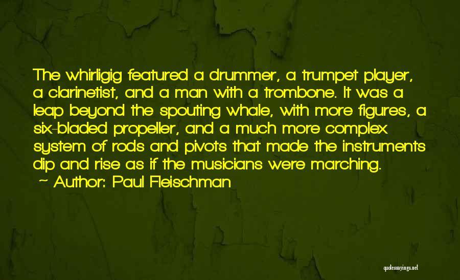 Propeller Quotes By Paul Fleischman