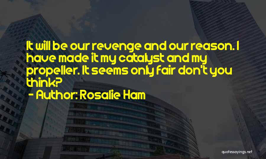 Propeller Quotes By Rosalie Ham
