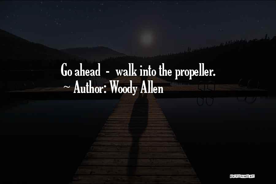 Propeller Quotes By Woody Allen