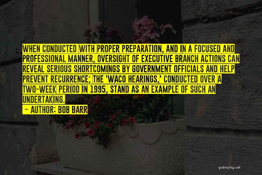 Proper Preparation Quotes By Bob Barr
