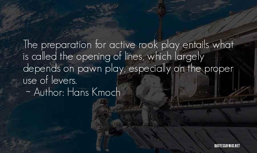 Proper Preparation Quotes By Hans Kmoch