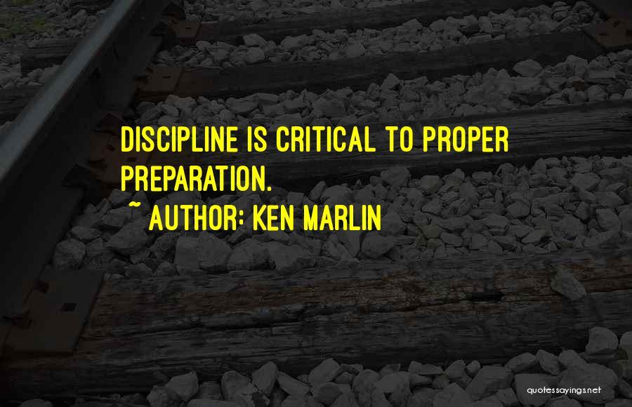 Proper Preparation Quotes By Ken Marlin
