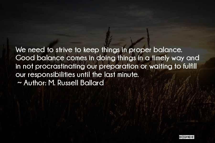 Proper Preparation Quotes By M. Russell Ballard