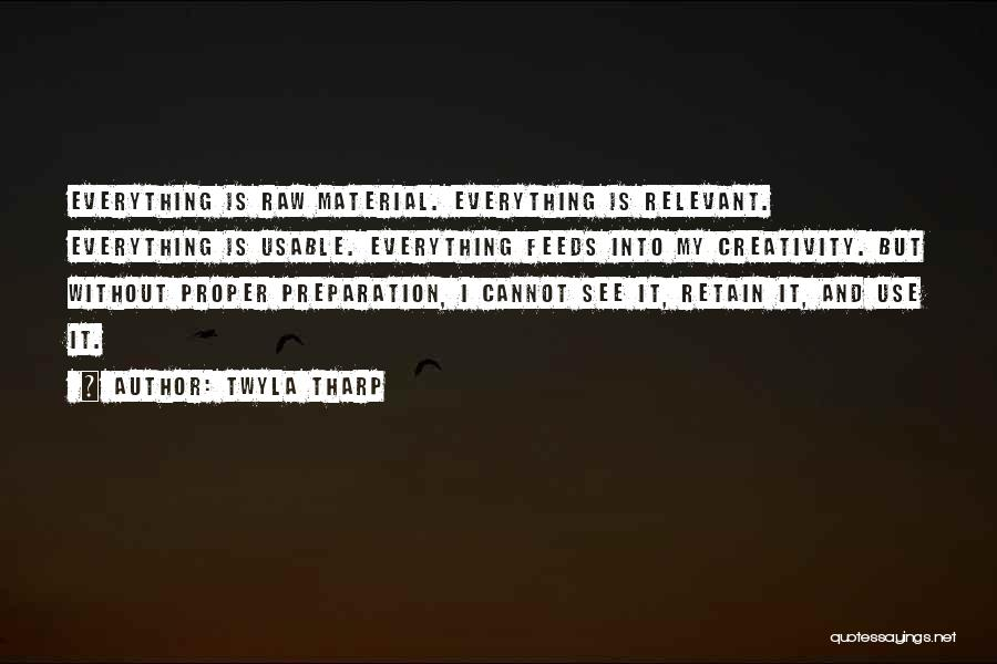 Proper Preparation Quotes By Twyla Tharp