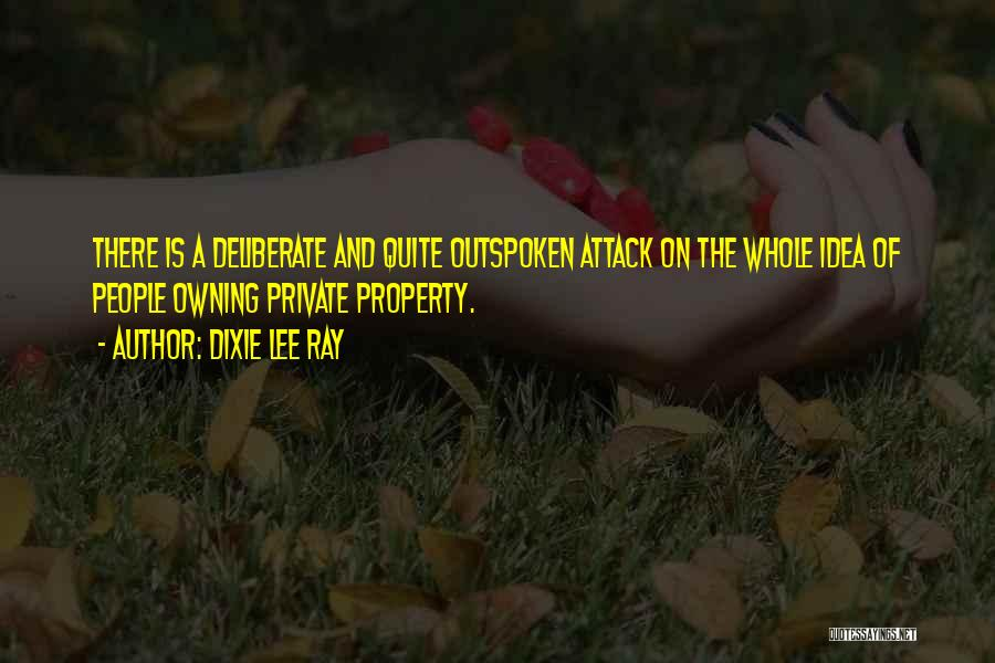 Property Quotes By Dixie Lee Ray