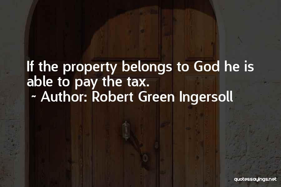 Property Quotes By Robert Green Ingersoll