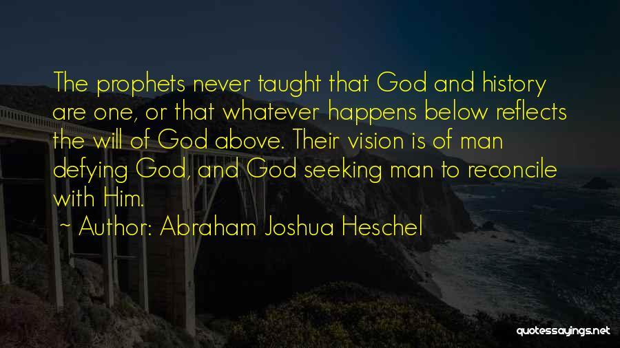 Prophets Quotes By Abraham Joshua Heschel
